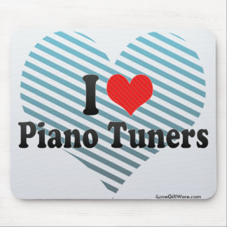 I Love Piano Tuners Mouse Pad