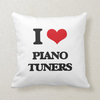 I love Piano Tuners Pillow