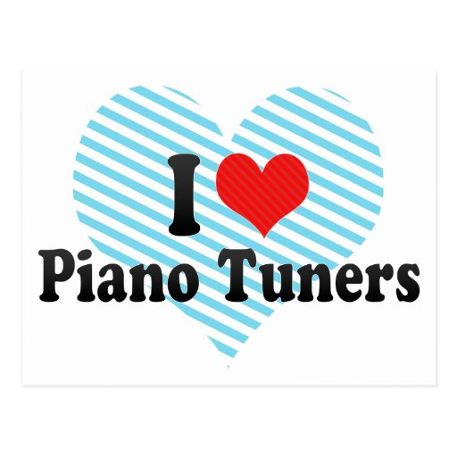 I Love Piano Tuners Postcards