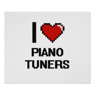 I love Piano Tuners Poster