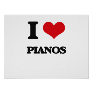 I Love Pianos Posters
