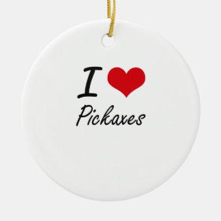I Love Pickaxes Ceramic Ornament