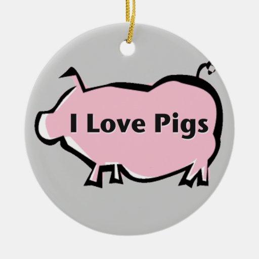 I Love Pigs Ornaments