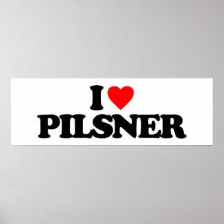 I LOVE PILSNER POSTERS