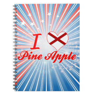 I Love Pine Apple, Alabama Spiral Notebook