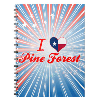 I Love Pine Forest, Texas Notebooks