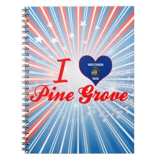 I Love Pine Grove, Wisconsin Journals