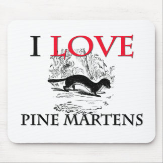 I Love Pine Martens Mouse Pads