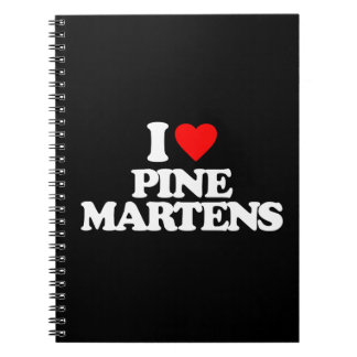 I LOVE PINE MARTENS NOTEBOOKS