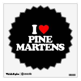 I LOVE PINE MARTENS WALL DECALS