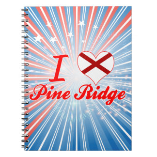 I Love Pine Ridge, Alabama Note Books