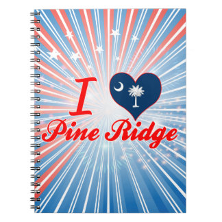 I Love Pine Ridge, South Carolina Note Books