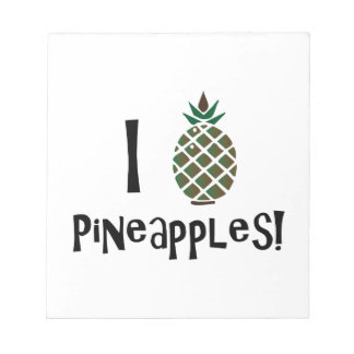 I Love Pineapples Note Pads