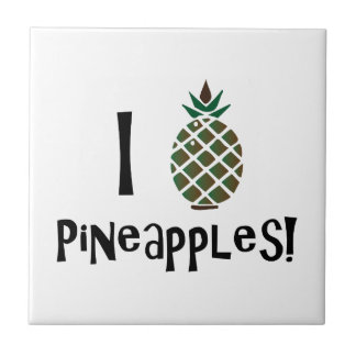 I Love Pineapples Ceramic Tiles