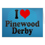 I love Pinewood Derby Greeting Card