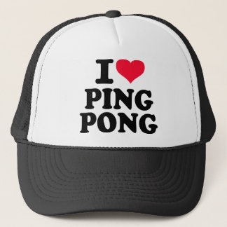 I love Ping Pong Trucker Hat