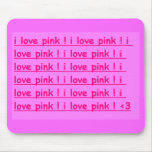 i love pink ! mouse mat