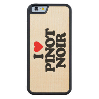 I LOVE PINOT NOIR CARVED® MAPLE iPhone 6 BUMPER