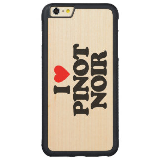 I LOVE PINOT NOIR CARVED® MAPLE iPhone 6 PLUS BUMPER