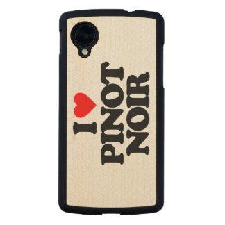 I LOVE PINOT NOIR CARVED® MAPLE NEXUS 5 CASE