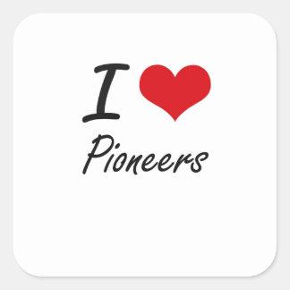 I Love Pioneers Square Sticker