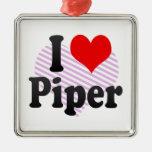I love Piper Ornament