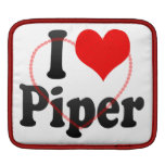 I love Piper Sleeve For iPads