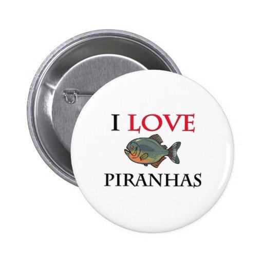 I Love Piranhas 2 Inch Round Button