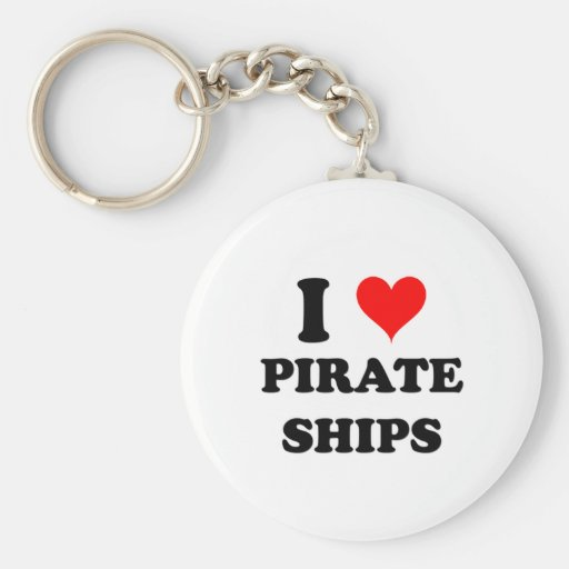 I Love Pirate Ships Keychains