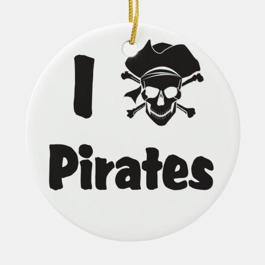 I Love Pirates Ceramic Ornament