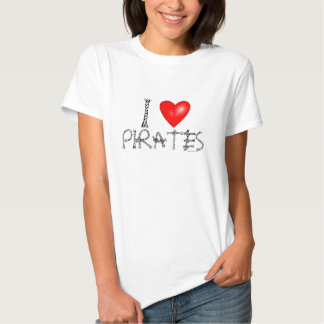 I Love Pirates Humor Funny T-Shirts