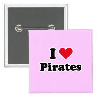 I love pirates pinback button