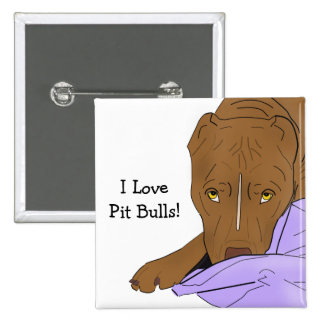 I Love Pit Bulls - Cute Pit Bull in a Blanket Button