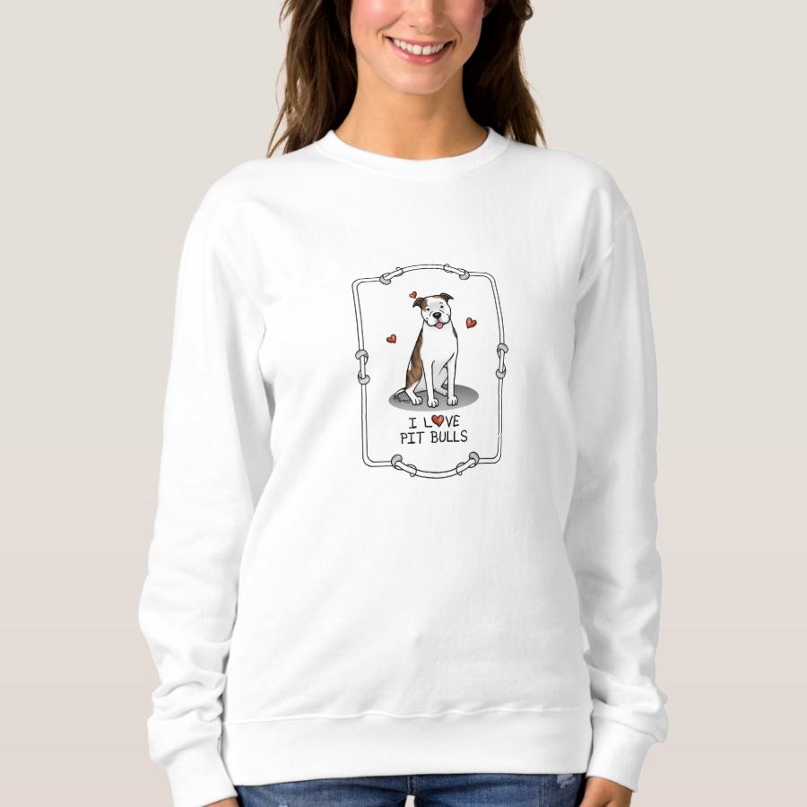 I Love Pit Bulls (lt brindle white 3) Sweatshirt - Creative Long-Sleeve Fashion Shirt Designs