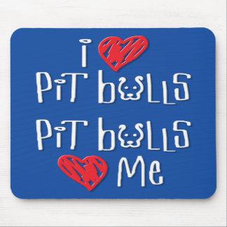 I Love Pit Bulls - Pit Bulls Love Me Mousepad