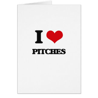I Love Pitches Greeting Card