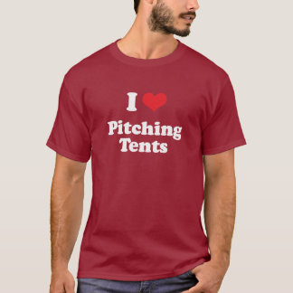 I LOVE PITCHING TENTS - .png T-Shirt