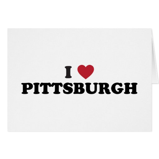 I Love Pittsburgh Pennsylvania Greeting Cards