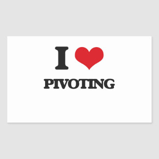 I Love Pivoting Rectangular Sticker