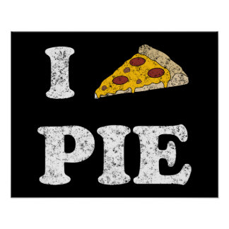 I Love Pizza Pie Print