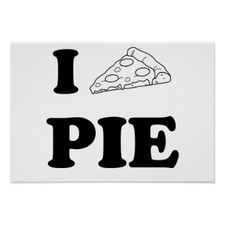 I Love Pizza Pie Poster