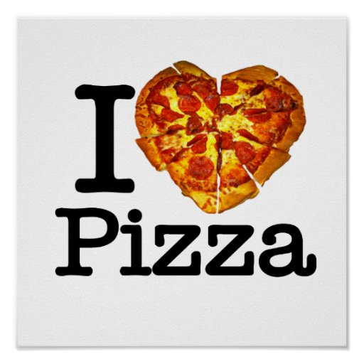 Quotes Of Inspiration And Love Love Pizza Poster | Za...