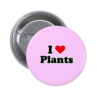 I love plants pinback button