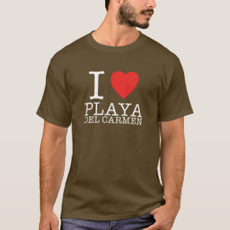 I love Playa del Carmen T-Shirt