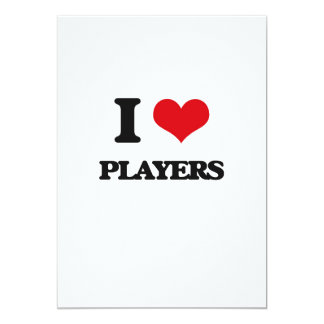 I Love Players 5x7 Paper Invitation Card