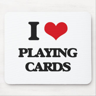 I Love Playing Cards Mousepad