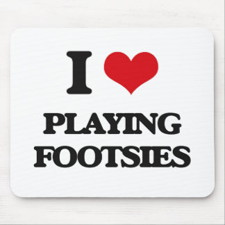 I Love Playing Footsies Mouse Pad