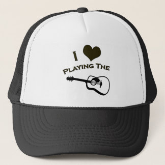 I Love Playing the Guitar Trucker Hat