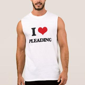 I Love Pleading Sleeveless Shirts