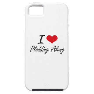 I Love Plodding Along iPhone 5 Covers